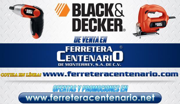 Productos BLACK & DECKER de venta en Ferretera Centenario de Monterrey