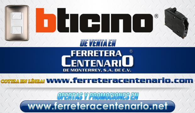 Productos BTICINO de venta en Ferretera Centenario de Monterrey