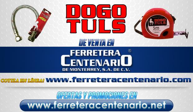 Productos DOGO TULS de venta en Ferretera Centenario de Monterrey