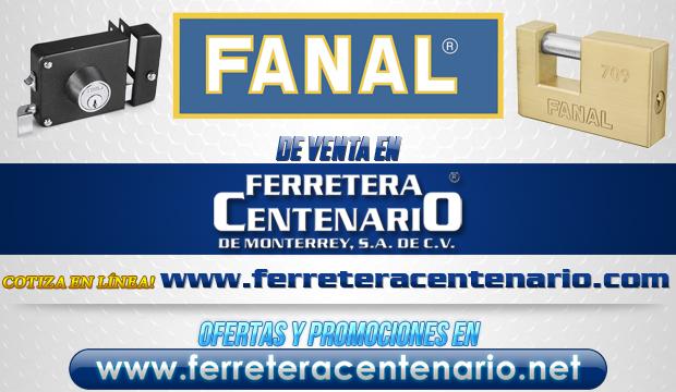 Productos FANAL de venta en Ferretera Centenario de Monterrey
