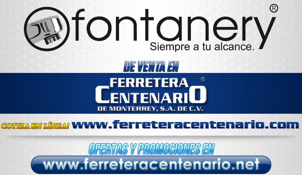 Productos FONTANERY de venta en Ferretera Centenario de Monterrey