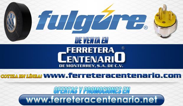 Productos FULGORE de venta en Ferretera Centenario de Monterrey