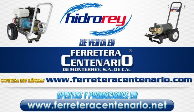 Equipos HIDROREY de venta en Ferretera Centenario