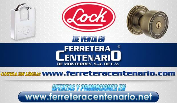 Productos LOCK de venta en Ferretera Centenario de Monterrey