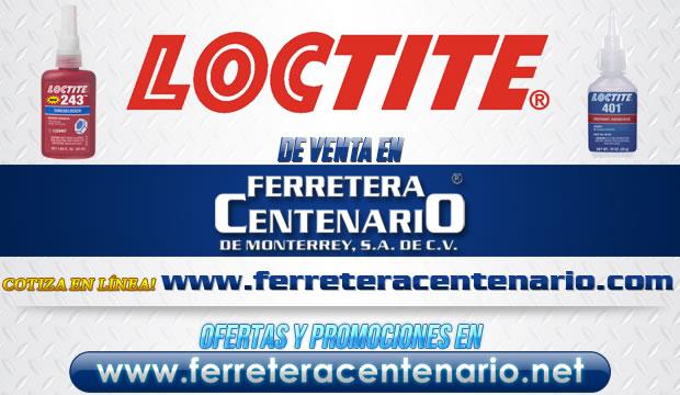 Productos LOCTITE de venta en Ferretera Centenario de Monterrey