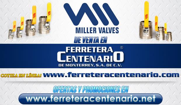 Válvulas MILLER VALVES de venta en Ferretera Centenario