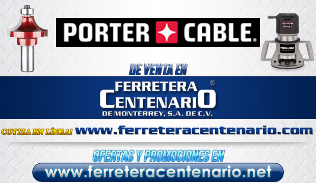 PORTER CABLE de venta en Ferretera Centenario de Monterrey