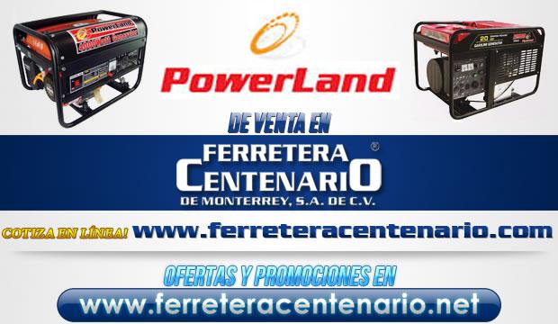 Marca POWERLAND de venta en Ferretera Centenario