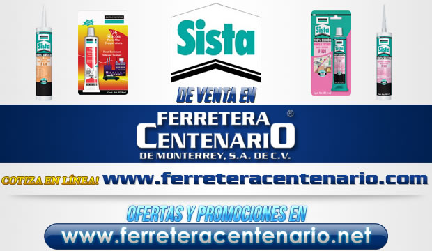 Productos SISTA de venta en Ferretera Centenario de Monterrey