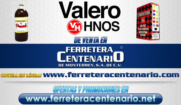 Productos VALERO HNOS de venta en Ferretera Centenario
