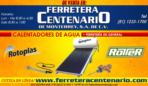 calentadores de agua, Rotoplas, Rotter, ferreteria monterrey ferretera centenario