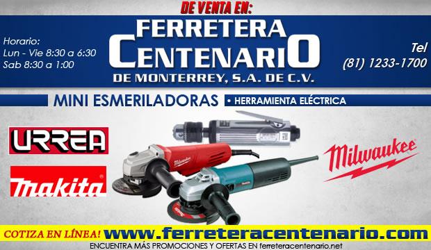 mini esmeriladoras herramientas electricas ferretera centenario de monterrey