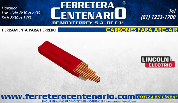 carbones arc air lincoln electric ferretera centenario de monterrey