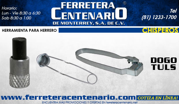 chisperos herramientas ferretera centenario de monterrey