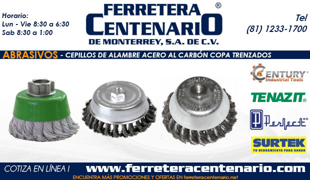 cepillos de alambre copa trenzados acero carbon ferretera centenario monterrey mexico abrasivos