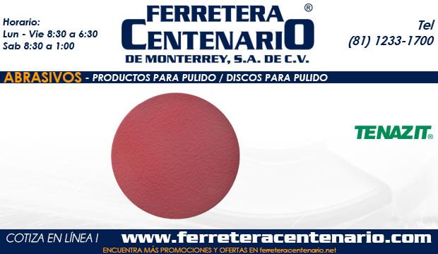 discos para pulido abrasivos ferretera centenario monterrey mexico