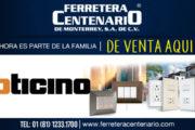 Bticino ahora es parte de la familia Ferretera Centenario de Monterrey