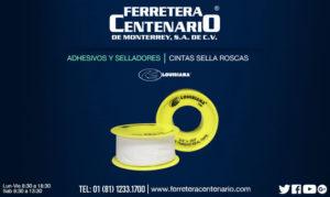 cintas sella roscas ferretera centenario monterrey mexico adhesivos selladores