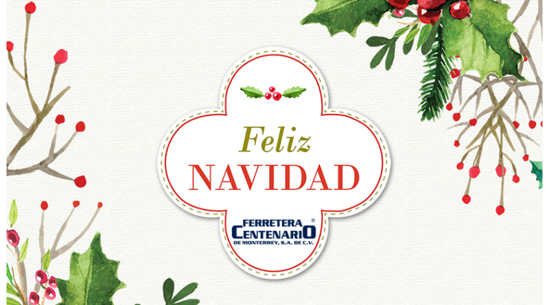 feliz navidad 2018 ferretera centenario monterrey mexico