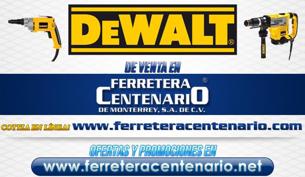 DeWalt » Tienda de Herramientas - Ferretera Centenario - La Ferretería más grande de Monterrey