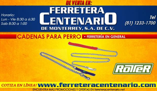 cadenas para perro, ferretera centenario monterrey Rotter