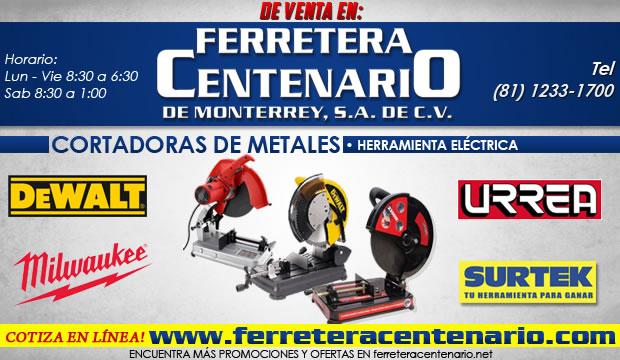 cortadoras de  metales herramientas electricas ferretera centenario de monterrey