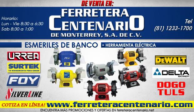 esmeriles de banco ferretera centenario de monterrey herramientas electricas