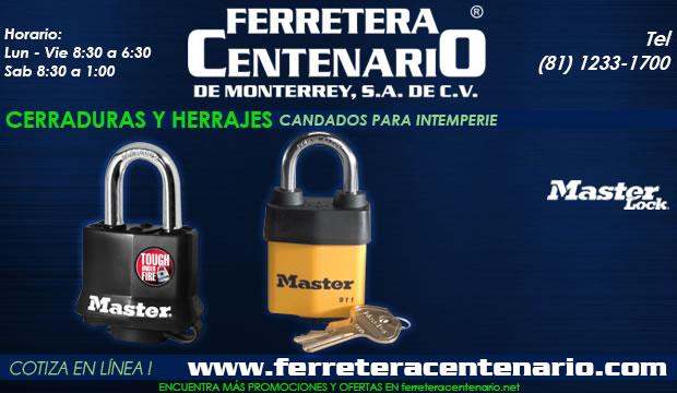 candados intemperie ferretera centenario de monterrey mexico Lock Master Loc Fanal Tover herrajes cerraduras