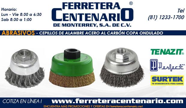 cepillos alambre acero carbon copa ondulados ferretera centenario monterrey mexico abrasivos
