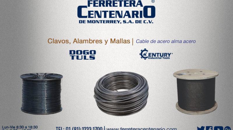cable alma acero mallas alambres clavos ferretera centenario monterrey mexico
