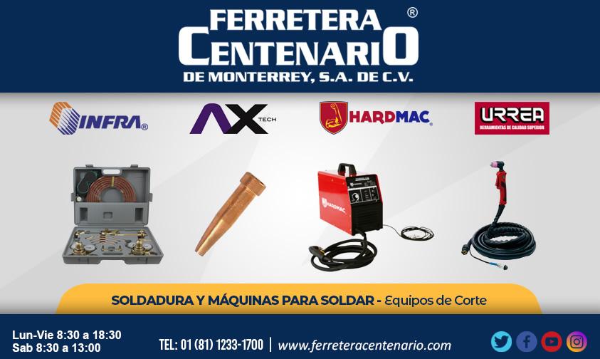 equipos corte soldadura maquinas soldar ferretera centenario monterrey mexico infra ax tech hardmac urrea