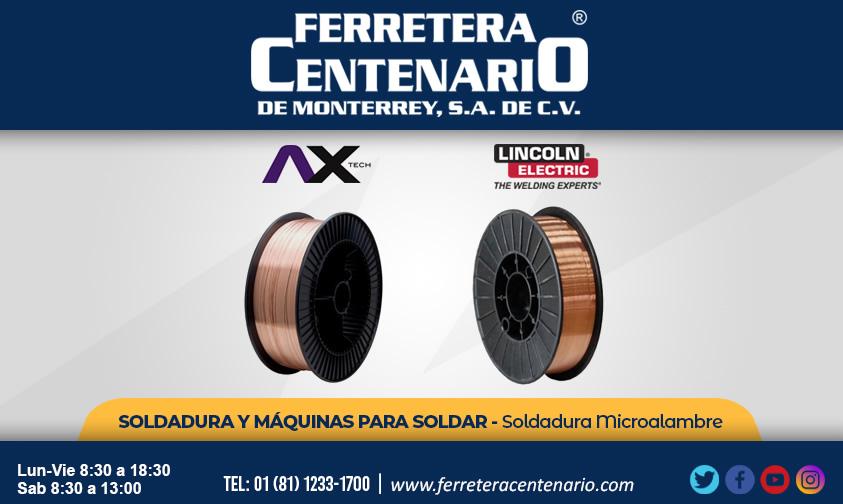 soldadura microalambre ferretera centenario monterrey mexico lincoln electric AX Tech