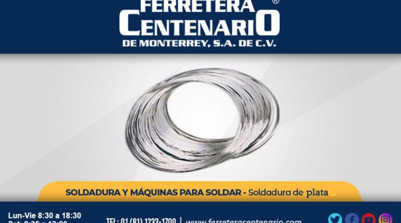 soldadura plata ferretera centenario monterrey mexico